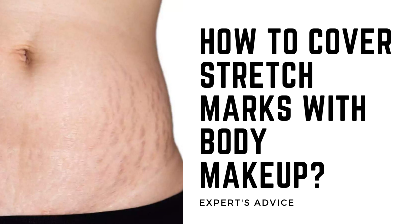 How To Cover Stretch Marks With Body Makeup
